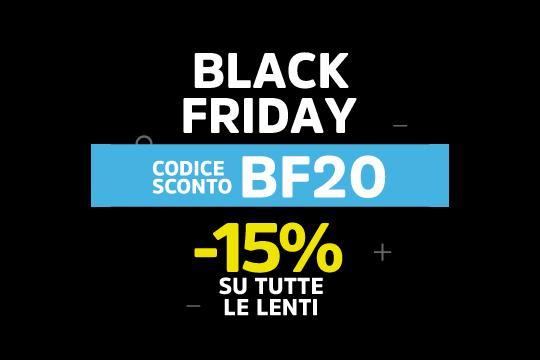 Black Friday!<br/>-15%<br/>su TUTTE le lenti